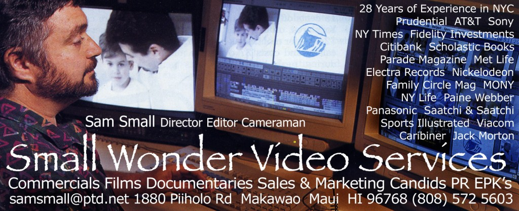 Sam Small, Small Wonder Video Services, Film & TV production on Maui, Hawaii